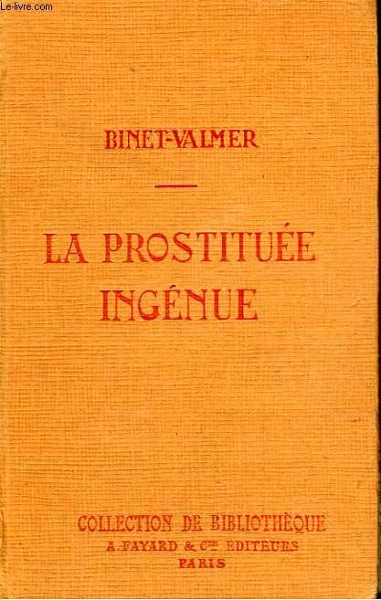LA PROSTITUEE INGENUE. COLLECTION DE BIBLIOTHEQUE N° 29.