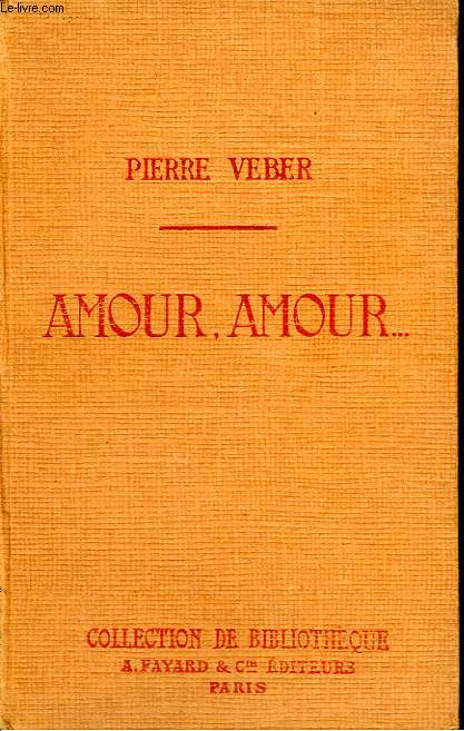 AMOUR, AMOUR. COLLECTION DE BIBLIOTHEQUE N° 30.