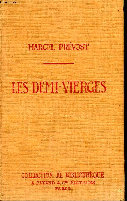 LES DEMI-VIERGES. COLLECTION DE BIBLIOTHEQUE N° 31.