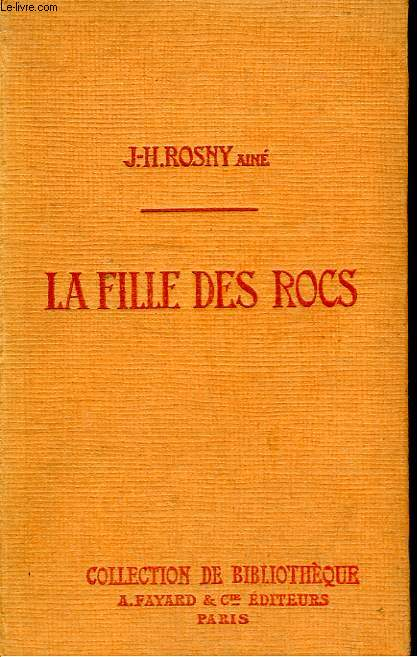 LA FILLE DES ROCS. COLLECTION DE BIBLIOTHEQUE N° 32.