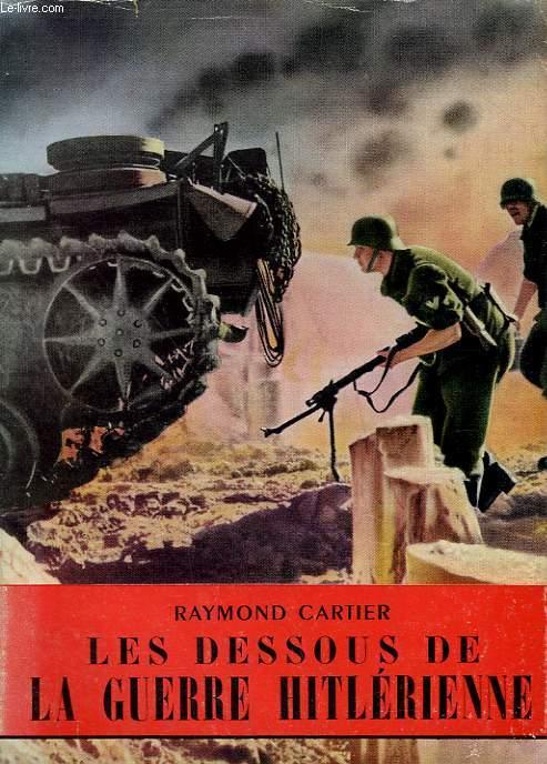 LES DESSOUS DE LA GUERRE HITLERIENNE. COLLECTION L'HISTOIRE ILLUSTREE N° 18.