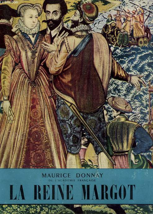 LA REINE MARGOT. COLLECTION L'HISTOIRE ILLUSTREE N° 22.