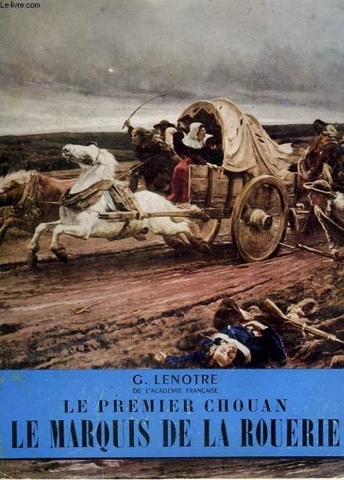 LE PREMIER CHOUAN. LE MARQUIS DE LA ROUERIE. COLLECTION L'HISTOIRE ILLUSTREE N° 27.