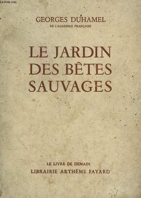 LE JARDIN DES BETES SAUVAGES. LE LIVRE DE DEMAIN N° 29.