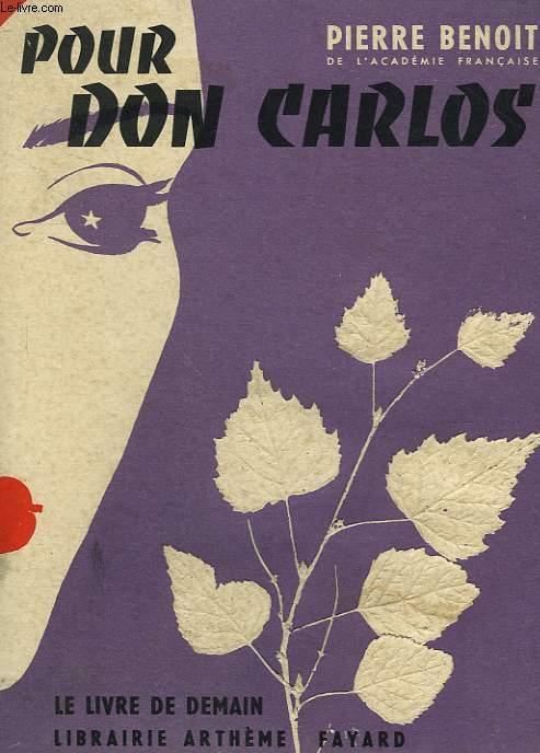 POUR DON CARLOS. LE LIVRE DE DEMAIN N° 30.