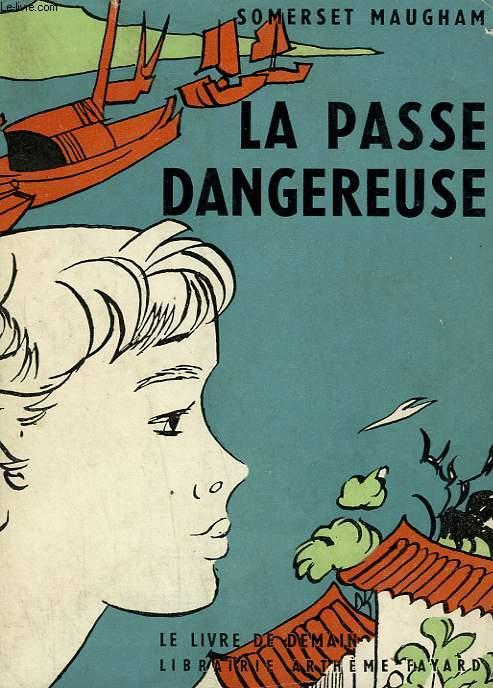 LA PASSE DANGEREUSE.  LE LIVRE DE DEMAIN N° 42.