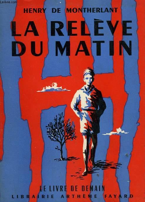 LA RELEVE DU MATIN.  LE LIVRE DE DEMAIN N° 45.