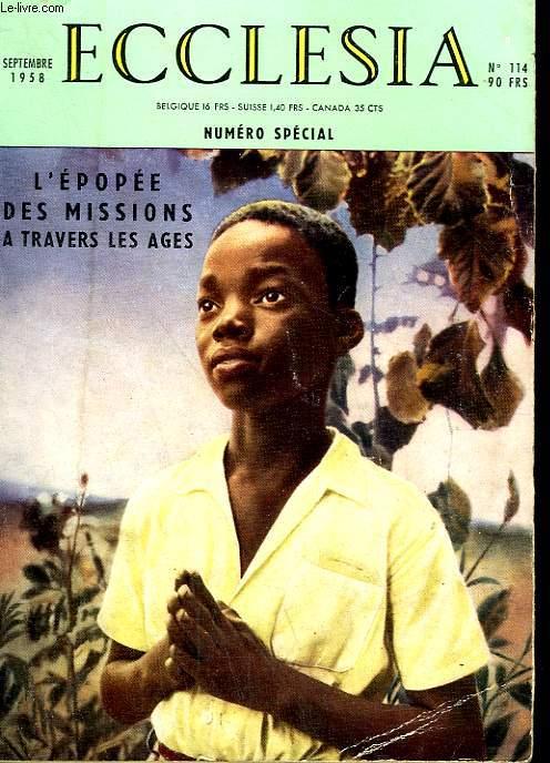 ECCLESIA. LECTURES CHRETIENNES N° 114. NUMERO SPECIAL. LES PREMIERS SIECLES DE LA MISSION UNIVERSELLE PAR A. RETIF, LES MISSIONS CHEZ LES BARBARES PAR MGR. CRISTIANI, MISSIONS AU MOYEN AGE PAR MADELEINE OCHSE, LA BELLE EPOQUE DES MISSIONS PAR H.B.MAITRE.