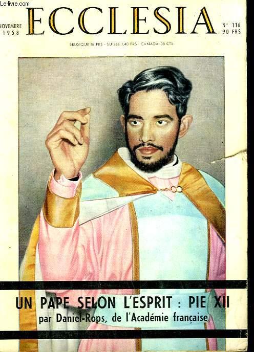 ECCLESIA. LECTURES CHRETIENNES N° 116. UN PAPE SELON L'ESPRIT, LA DIVINE LITURGIE A SAINT JULIEN LE PAUVRE PAR MGR NASRALLAH, COMMENT MOURUT PIERRE GASSENDI PAR E. ESCALLIER, LE CHARIOT DE L'ANKOU PAR LE MOIGNKLIPPFEL.