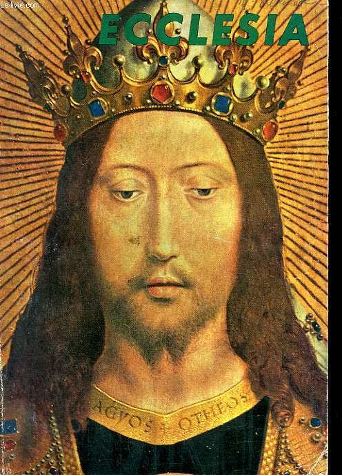 ECCLESIA. LECTURES CHRETIENNES N° 203. LA VRAIE VIE DE JESUS PAR Y.B. TREMEL, PETITS SEMINAIRES AUX USA PAR XAVIER DE CHALENDAR, LE PRETRE SELON BERNANOS PAR PIERRE DE BOISDEFFRE, LE CHATIMENT DU PECHE PAR PHILIPPE ERLANGER, DIMANCHE PAPOU PAR A. DUPEYRAT