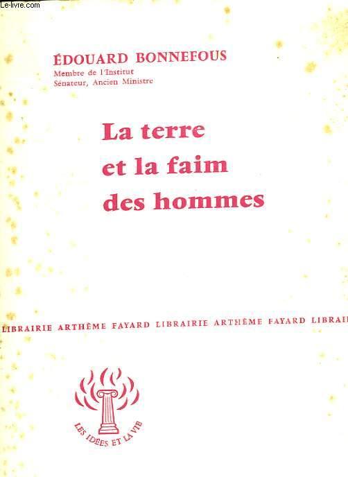 LA TERRE ET LA FAIM DES HOMMES. COLLECTION : LES IDEES ET LA VIE
