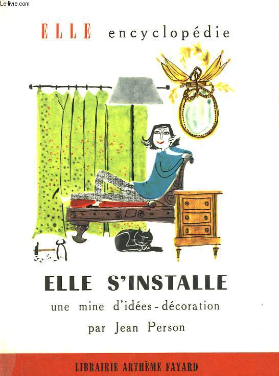ELLE S'INSTALLE. UNE MINE D'IDEES DECORATION. COLLECTION : ELLE ENCYCLOPEDIE N° 17