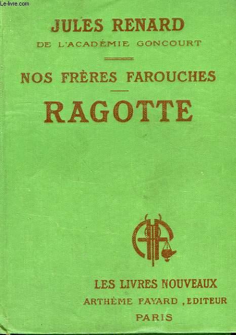NOS FRERES FAROUCHES. RAGOTTE. COLLECTION LES LIVRES NOUVEAUX.