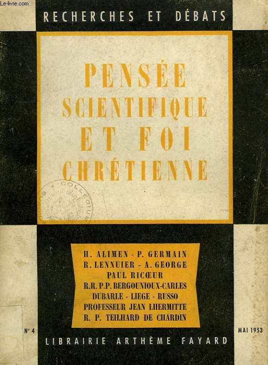 PENSEE SCIENTIFIQUE ET FOI CHRETIENNE. RECHERCHES ET DEBATS N°4.