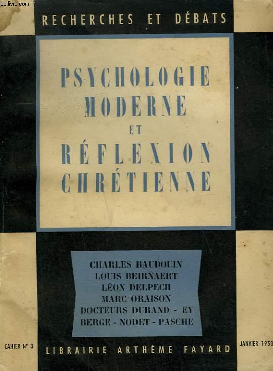 PSYCHOLOGIE MODERNE ET REFLEXION CHRETIENNE. RECHERCHES ET DEBATS N°3.