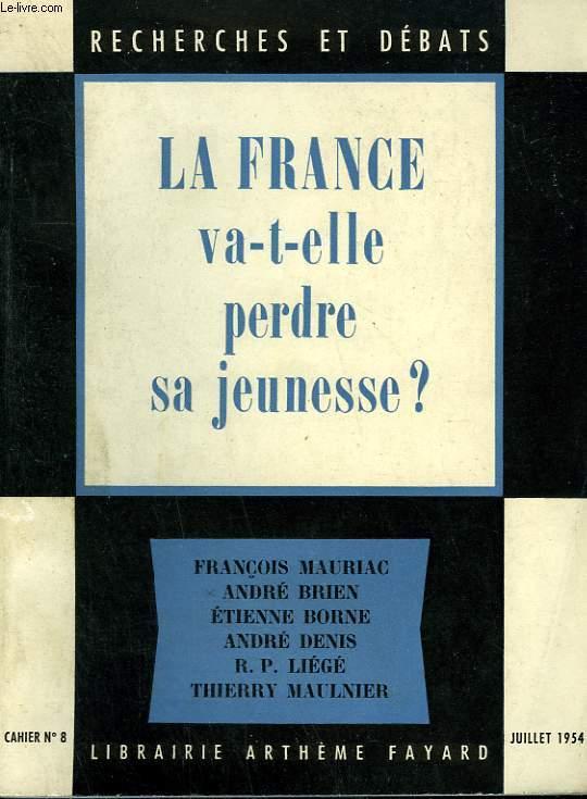LA FRANCE VA T-ELLE PERDRE SA JEUNESSE?  RECHERCHES ET DEBATS N°8.