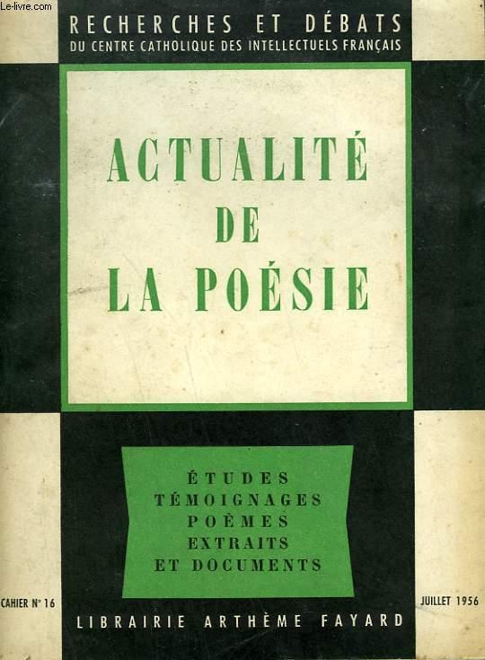 ACTUALITE DE LA POESIE.  RECHERCHES ET DEBATS N°16.