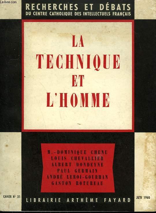 LA TECHNIQUE ET L'HOMME.  RECHERCHES ET DEBATS N° 31.