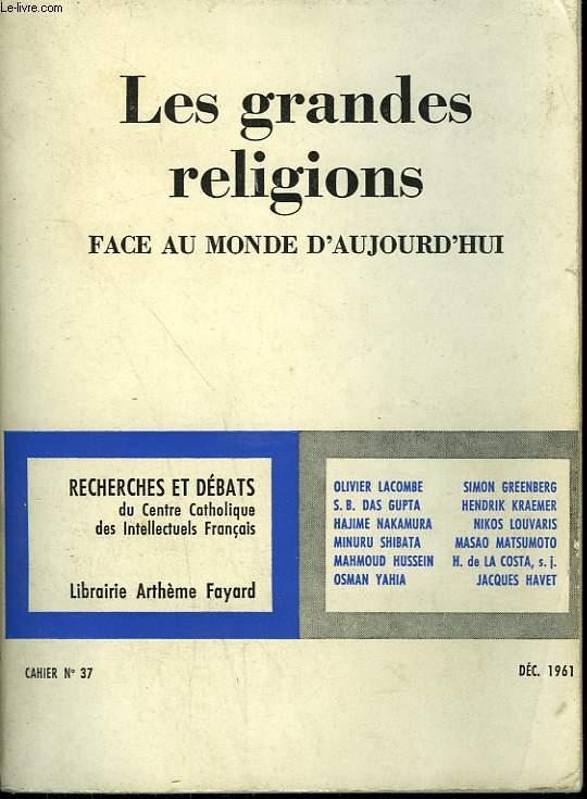 LES GRANDES RELIGIONS. FACE AU MONDE D'AUJOURD'HUI. RECHERCHES ET DEBATS N° 37.