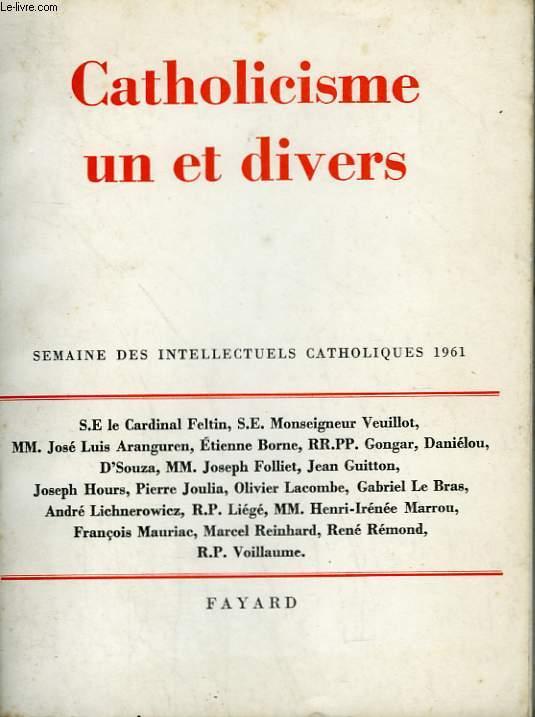 CATHOLICISME UN ET DIVERS. SEMAINE DES INTELLECTUELS CATHOLIQUES 1961.
