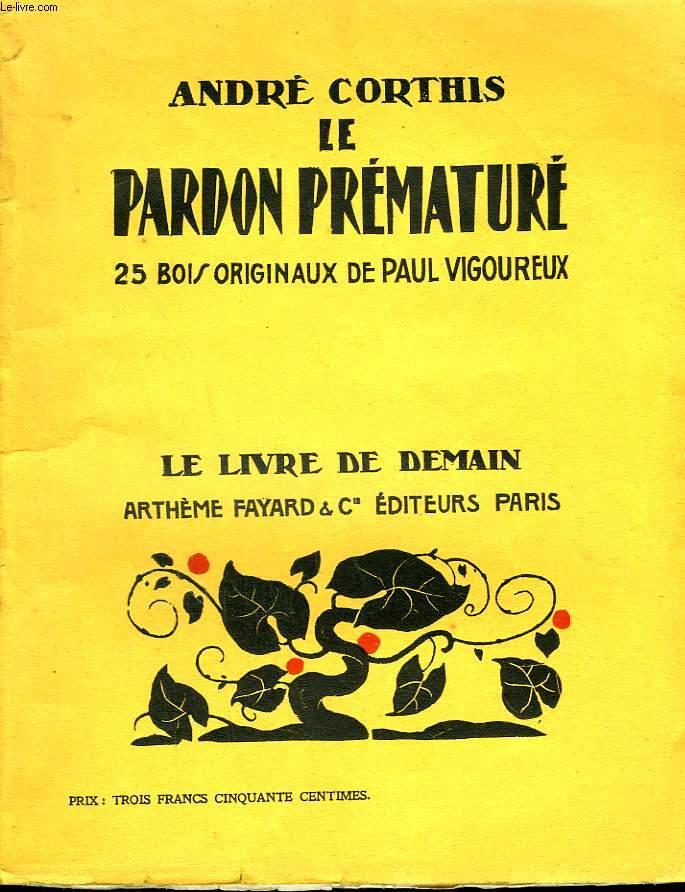 LE PARDON PREMATURE. 25 BOIS ORIGINAUX DE PAUL VIGOUREUX. LE LIVRE DE DEMAIN N° 9.