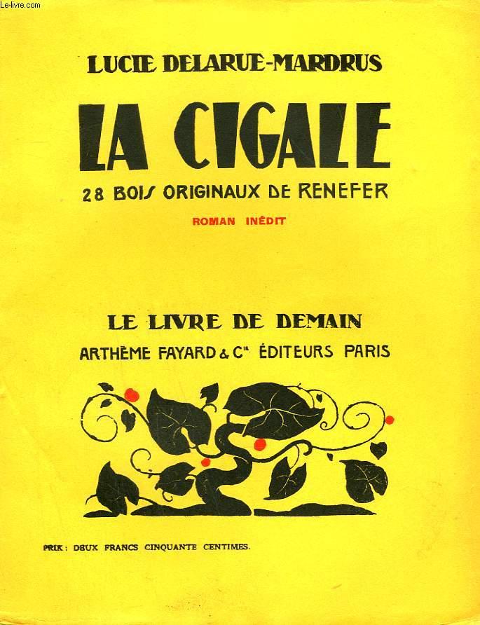LA CIGALE. 28 BOIS ORIGINAUX DE RENEFER. LE LIVRE DE DEMAIN N° 13.
