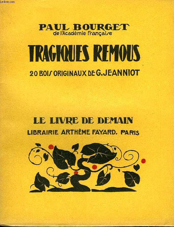 TRAGIQUES REMOUS. 20 BOIS ORIGINAUX DE G. JEANNIOT. LE LIVRE DE DEMAIN N° 27.