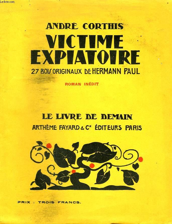 VICTIME EXPIATOIRE. 27 BOIS ORIGINAUX DE HERMANN PAUL. LE LIVRE DE DEMAIN N° 41.