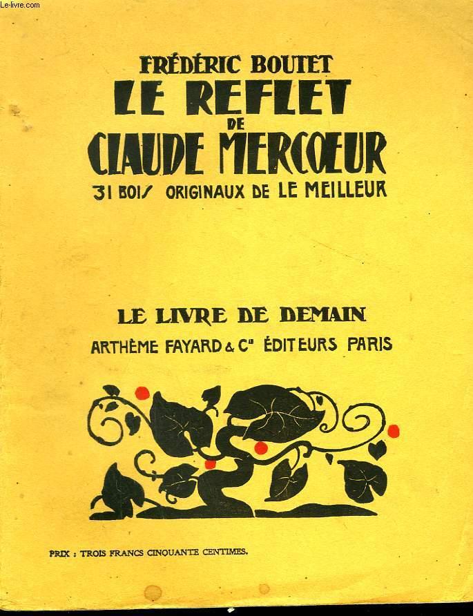 LE REFLET DE CLAUDE MERCOEUR. 31 BOIS ORIGINAUX DE LE MEILLEUR. LE LIVRE DE DEMAIN N° 44.