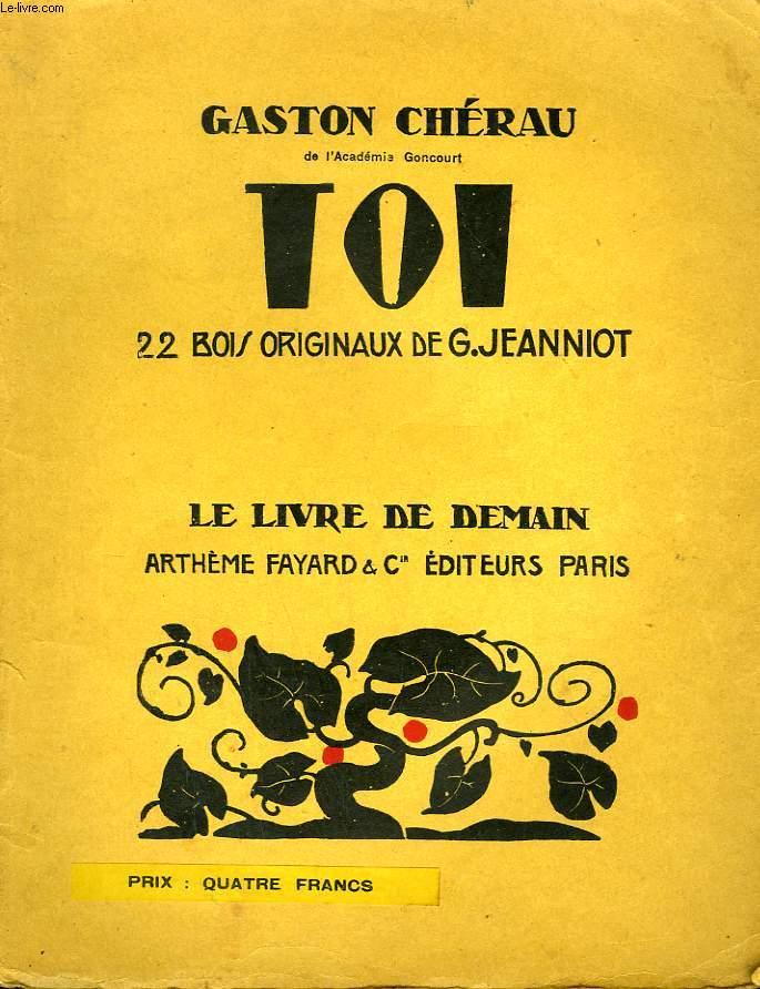 TOI. 22 BOIS ORIGINAUX DE G. JEANNIOT. LE LIVRE DE DEMAIN N° 48.