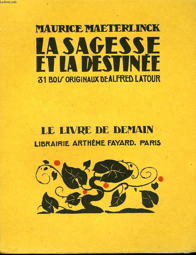 LA SAGESSE ET LA DESTINEE. 31 BOIS ORIGINAUX DE ALFRED LATOUR. LE LIVRE DE DEMAIN N° 62.
