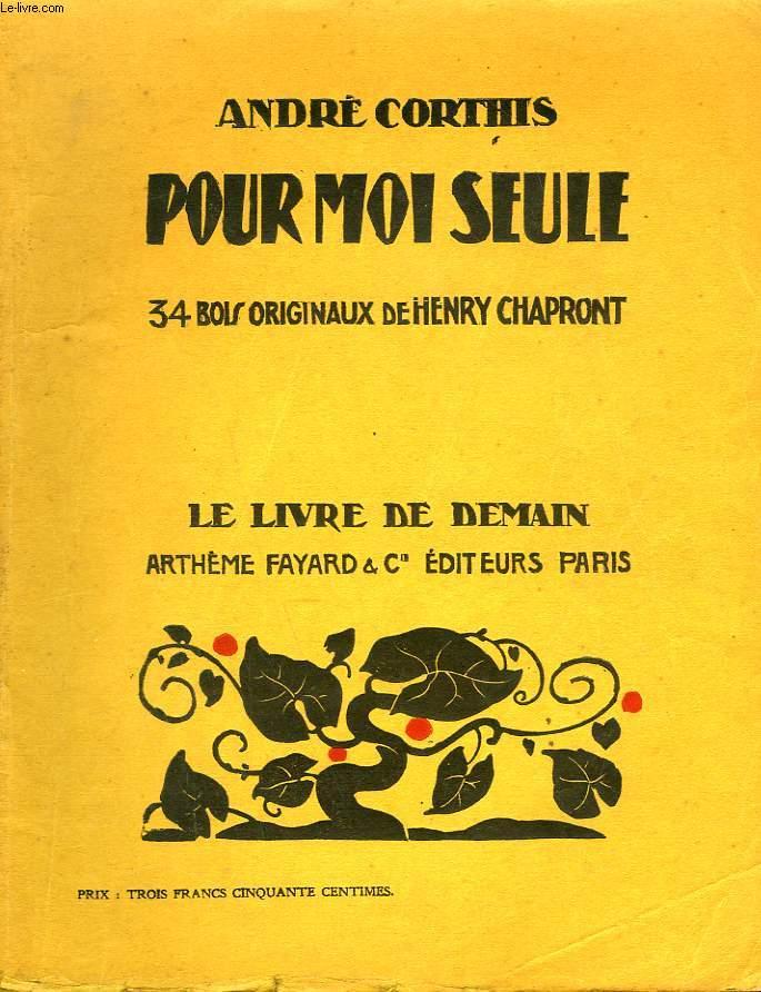 POUR MOI SEULE. 34 BOIS ORIGINAUX DE HENRY CHAPRONT. LE LIVRE DE DEMAIN N° 83.