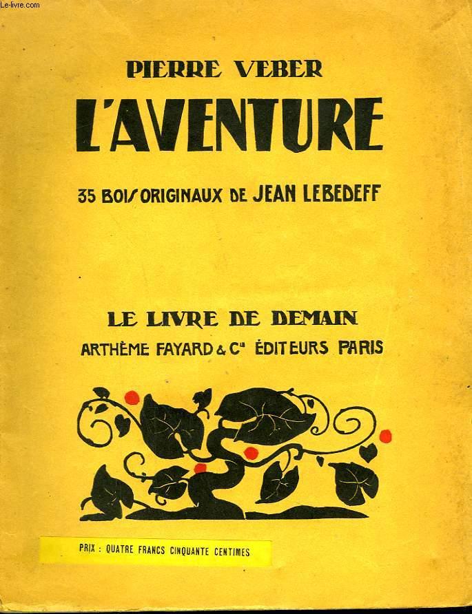 L'AVENTURE. 35 BOIS ORIGINAUX DE JEAN LEBEDEFF. LE LIVRE DE DEMAIN N° 84.