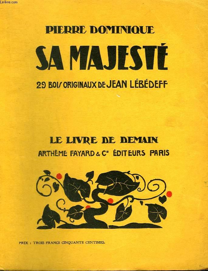 SA MAJESTE. 29 BOIS ORIGINAUX DE JEAN LEBEDEFF. LE LIVRE DE DEMAIN N° 93.