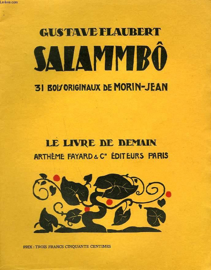 SALAMMBO. 31 BOIS ORIGINAUX DE MORIN-JEAN. LE LIVRE DE DEMAIN N° 107.