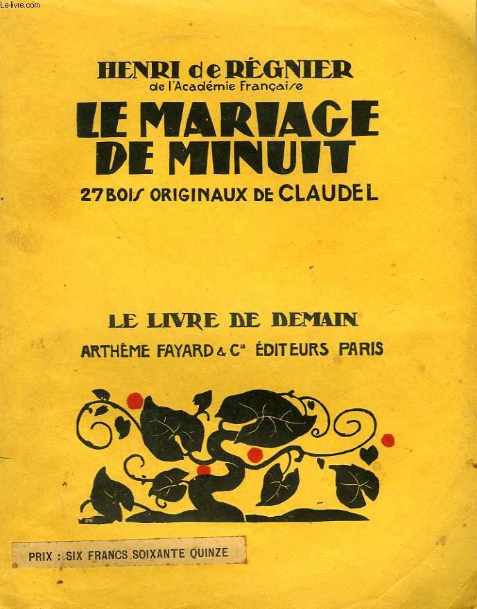 LE MARIAGE DE MINUIT. 27 BOIS ORIGINAUX DE CLAUDEL . LE LIVRE DE DEMAIN N° 109.