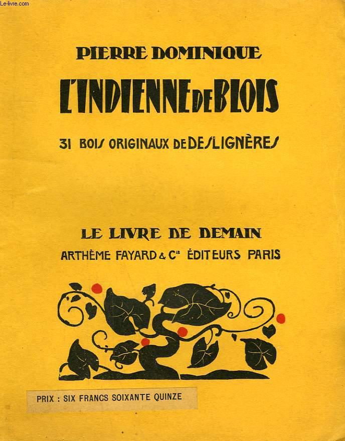 L'INDIENNE DE BLOIS. 31 BLOIS ORIGINAUX DE DESLIGNERES. LE LIVRE DE DEMAIN N° 112.