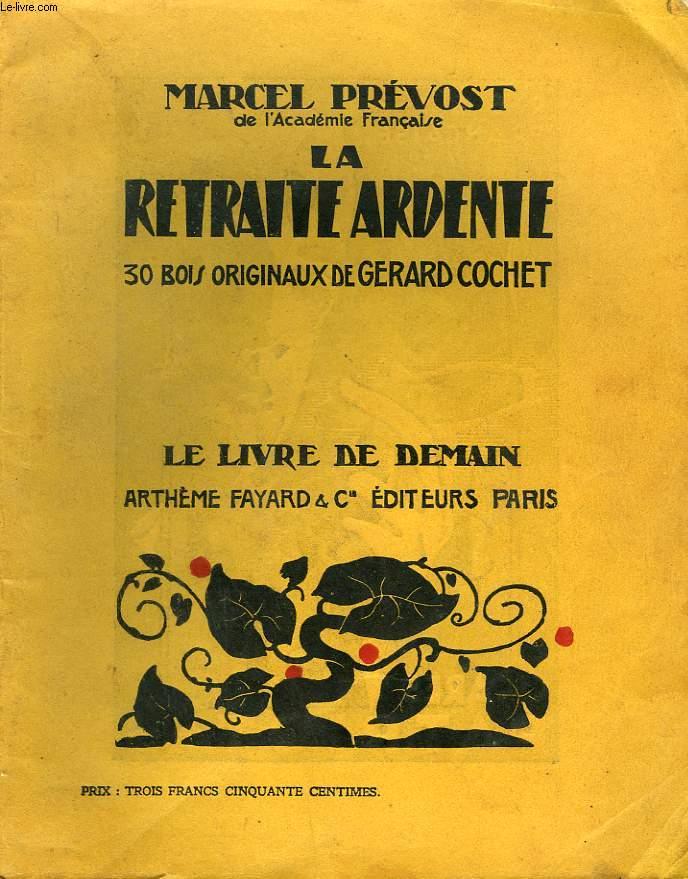 LA RETRAITE ARDENTE. 30 BOIS ORIGINAUX DE GERARD COCHET. LE LIVRE DE DEMAIN N°116