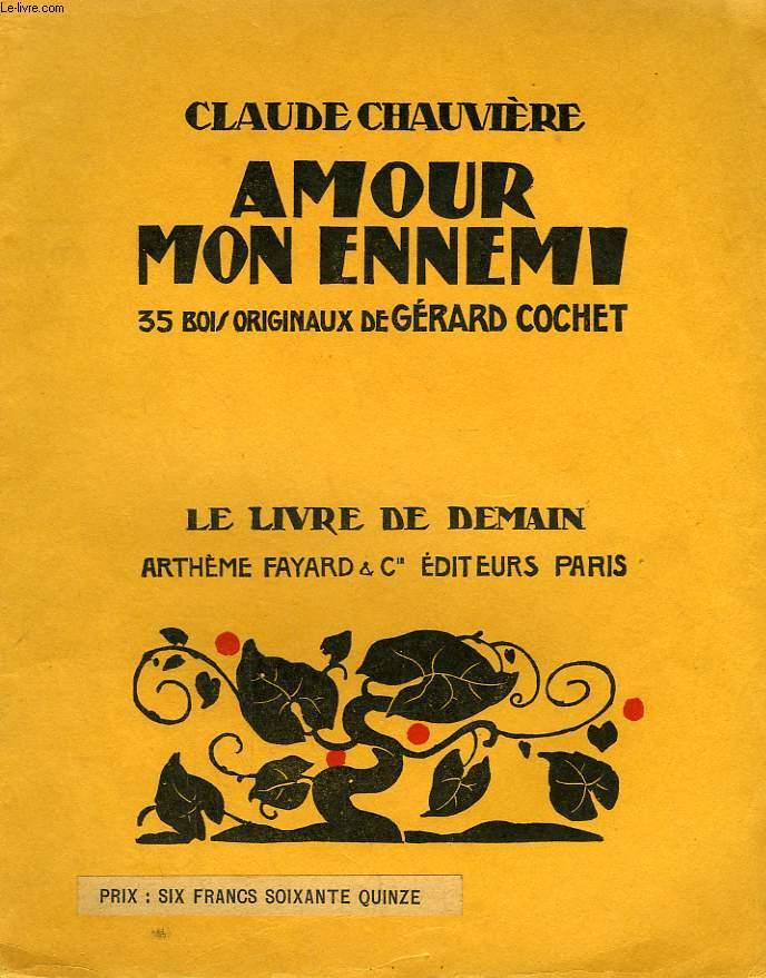 AMOUR MON ENNEMI. 35 BOIS DE GERARD COCHET. LE LIVRE DE DEMAIN N°120.