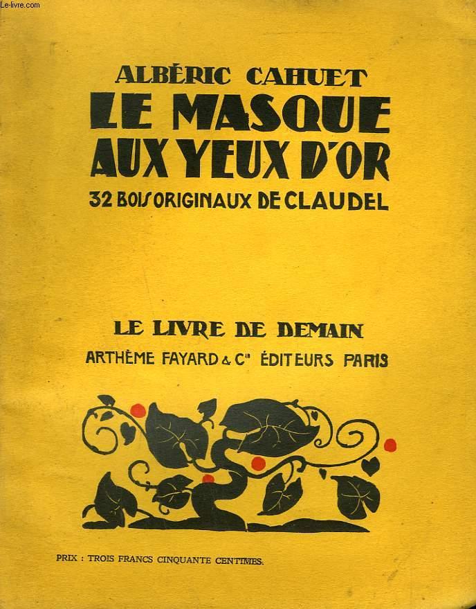 LE MASQUE AUX YEUX D'OR. 32 BOIS ORIGINAUX DE CLAUDEL. LE LIVRE DE DEMAIN N° 121.