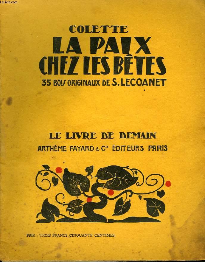 LA PAIX CHEZ LES BETES. 35 BOIS ORIGINAUX DE S. LECOANET. LE LIVRE DE DEMAIN N° 122.