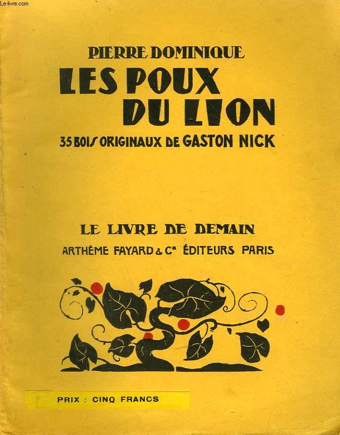 LES POUX DU LION. 35 BOIS ORIGINAUX DE GASTON NICK. LE LIVRE DE DEMAIN N° 157.