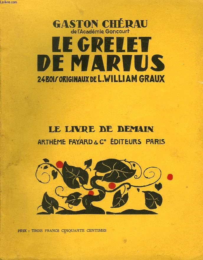 LE GRELET DE MARIUS. 24 BOIS ORIGINAUX DE L. WILLIAM GRAUX.  LE LIVRE DE DEMAIN N° 158.