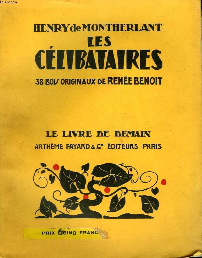 LES CELIBATAIRES. 38 BOIS ORIGINAUX DE RENEE BENOIT. LE LIVRE DE DEMAIN N° 166.