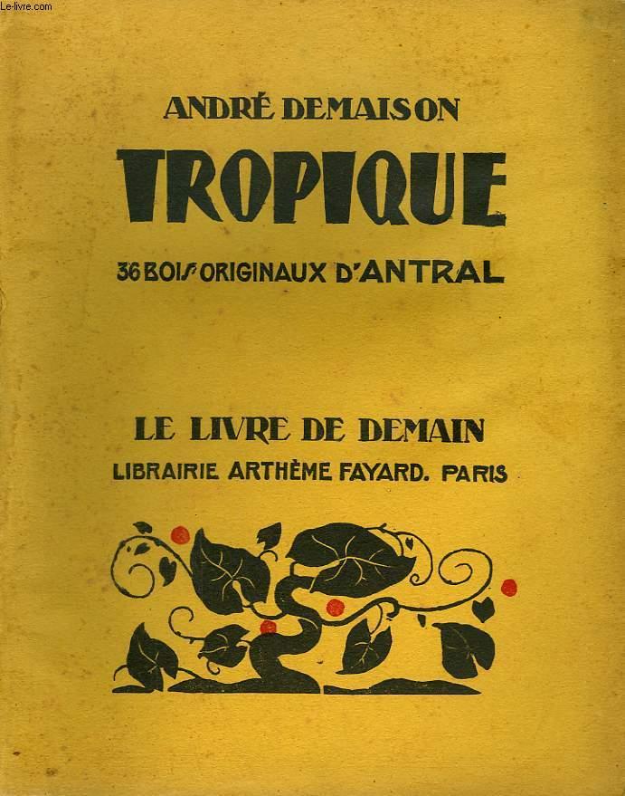 TROPIQUE. 38 BOIS ORIGIANUX D'ANTRAL. LE LIVRE DE DEMAIN N° 184.