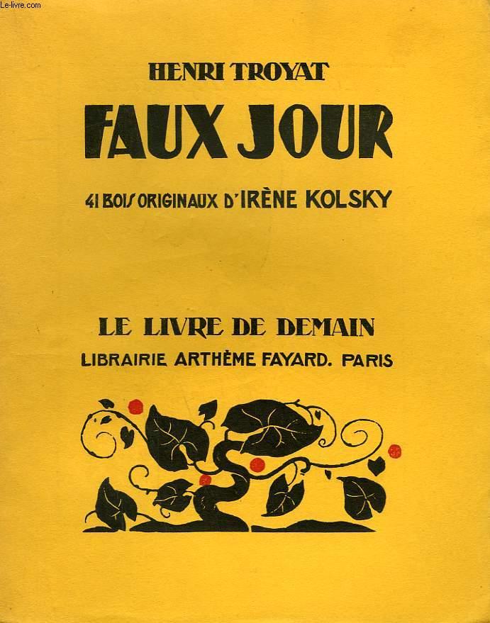 FAUX JOUR. 41 BOIS ORIGINAUX D'IRENE KOLSKY. LE LIVRE DE DEMAIN N° 192.