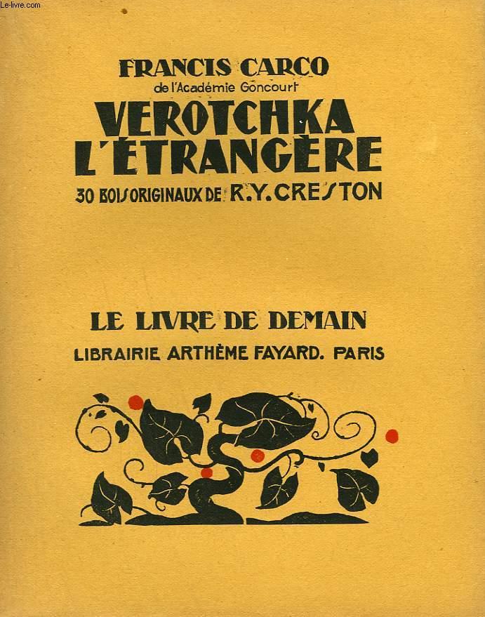 VEROTCHKA L'ETRANGERE. 30 BOIS ORIGINAUX DE R.Y. CRESTON. LE LIVRE DE DEMAIN N° 197.