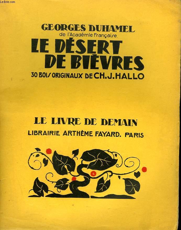 LE DESERT DE BIEVRES. 30 BOIS ORIGINAUX DE CH. J. HALLO. LE LIVRE DE DEMAIN N° 199.