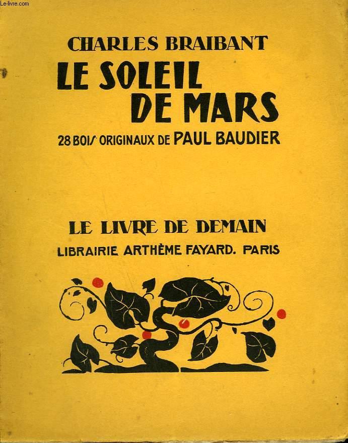 LE SOLEIL DE MARS. 28 BOIS ORIGINAUX DE PAUL BAUDIER. LE LIVRE DE DEMAIN N°204.