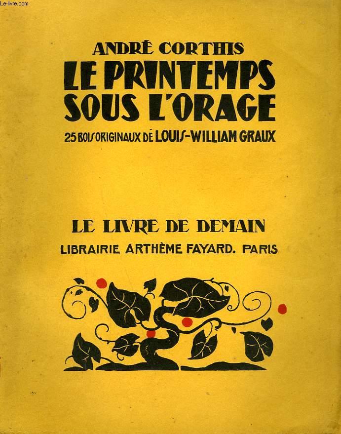 LE PRINTEMPS SOUS L'ORAGE. 25 BOIS ORIGINAUX DE LOUIS-WILLIAM GRAUX. LE LIVRE DE DEMAIN N°205.